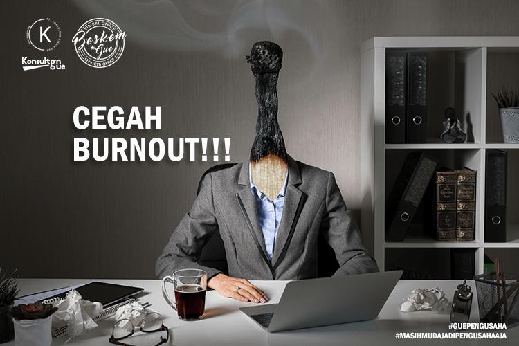 Cegah Burnout